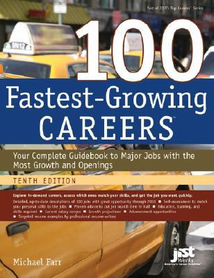Details about 100 fastest-growing careers : your complete guidebook to major jobs with the most growth and openings
