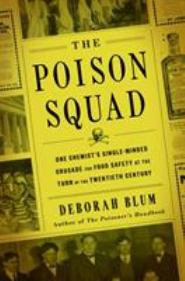 Details about The Poison Squad: One Chemist's Single-Minded Crusade for Food Safety at the Turn of the Twentieth Century