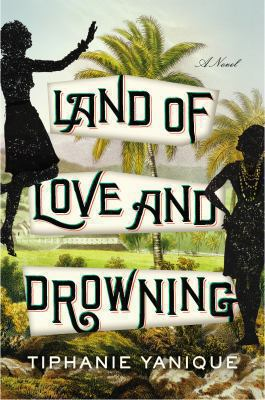 Details about Land of love and drowning : a novel