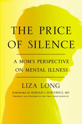 Details about Price of silence : a mom's perspective on mental illness.