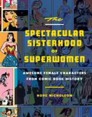 Details about The Spectacular Sisterhood of Superwomen: Awesome Female Characters from Comic Book History