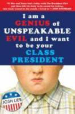 Details about I am a genius of unspeakable evil and I want to be your class president