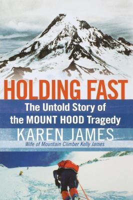Details about Holding fast : the untold story of the Mount Hood tragedy