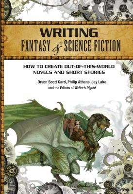 Details about Writing Fantasy and Science Fiction: How to Create Out-Of-This-World Novels and Short Stories