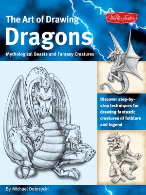 Details about The Art of Drawing Dragons - Mythological Beasts, and Fantasy Creatures: Discover Simple Step-by-Step Techniques for Drawing Fantastic Creatures of Folklore and Legend