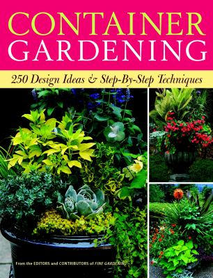 Details about Container gardening : 250 design ideas & step-by-step techniques