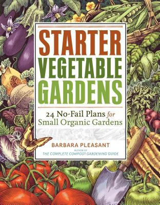 Details about Starter vegetable gardens : 24 no-fail plans for small organic gardens