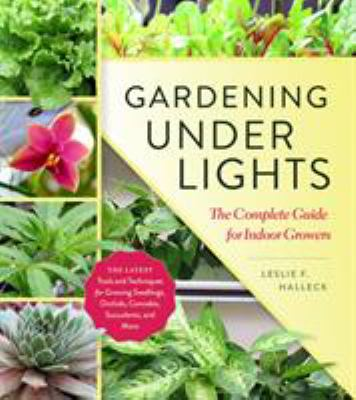 Details about Gardening under Lights: The Complete Guide for Indoor Growers