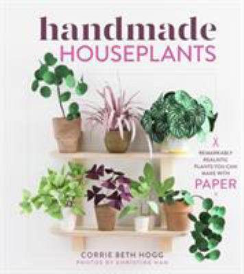 Details about Handmade Houseplants: 30 True-To-Life Plants You Can Make with Paper