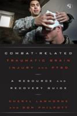 Details about Combat-related traumatic brain injury and PTSD : a resource and recovery guide