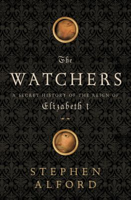 Details about The Watchers: A Secret History of the Reign of Elizabeth I