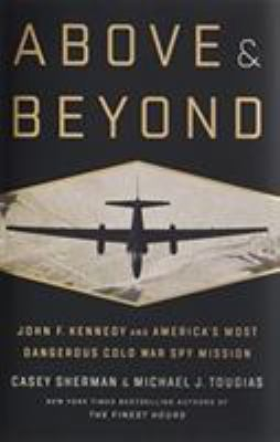 Details about Above and Beyond: John F. Kennedy and America's Most Dangerous Cold War Spy Mission