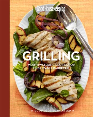 Details about Good Housekeeping Grilling: Mouthwatering Recipes for Unbeatable Barbeque