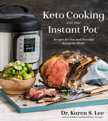 Details about Keto Cooking with Your Instant Pot