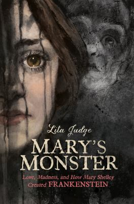 Details about Mary's Monster: Love, Madness, and How Mary Shelley Created Frankenstein