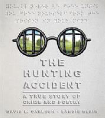 Details about The Hunting Accident: A True Story of Crime and Poetry