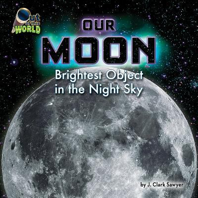 Details about Our Moon: Brightest Object in the Night Sky