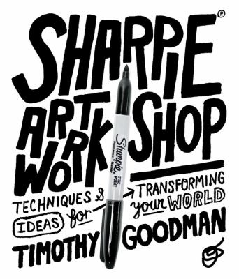 Details about Sharpie Art Workshop: Techniques and Ideas for Transforming Your World