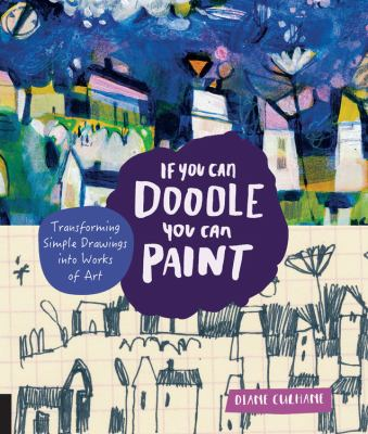 Details about If You Can Doodle, You Can Paint: Tranforming Your Marks into Works of Art