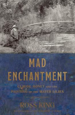 Details about Mad Enchantment: Claude Monet and the Painting of the Water Lilies