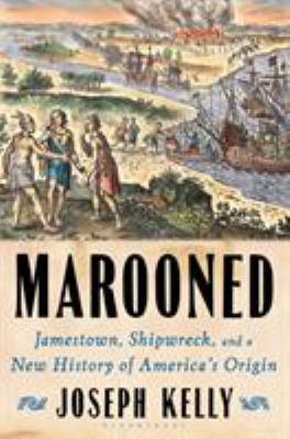 Details about Marooned: Jamestown, Shipwreck, and a New History of America's Origin