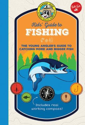 Details about Kids' Guide to Fishing: The Young Angler's Guide to Catching More and Bigger Fish