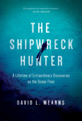 Details about The Shipwreck Hunter: A Lifetime of Extraordinary Discoveries on the Ocean Floor