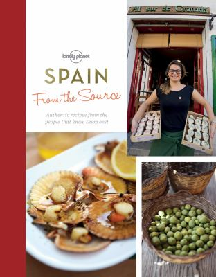 Details about Spain from the Source: Authentic Recipes from the People that Know Them Best