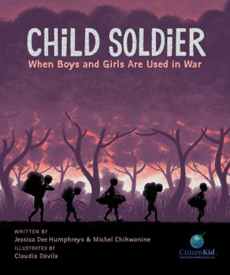 Details about Child Soldier: When Boys and Girls Are Used in War