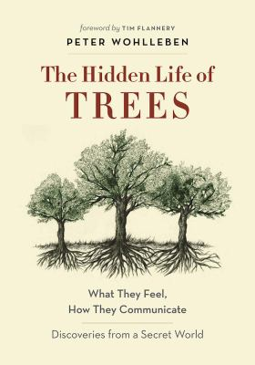 Details about The Hidden Life of Trees: What They Feel, How They Communicate - Discoveries from a Secret World