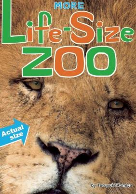 Details about More Life-Size Zoo : lion, hippopotamus, polar bear and more : an all-new actual-size animal encyclopedia