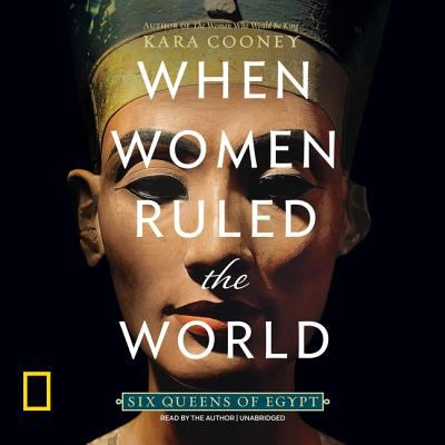 Details about When Women Ruled the World: Six Queens of Egypt [cdbook]