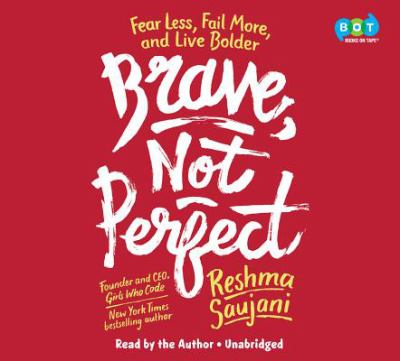 Details about Brave, Not Perfect: Fear Less, Fail More, and Live Bolder [soundrecording]