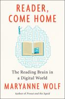Reader, Come Home: The Reading Brain in a Digital World Cover Image