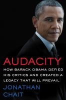 Audacity: How Barack Obama Defied His Critics and Transformed America Cover Image