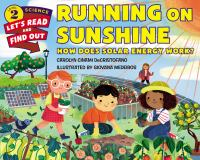 Running on Sunshine: How Does Solar Energy Work? Cover Image
