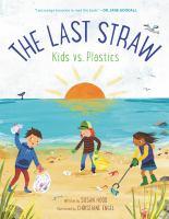 The Last Straw: Kids vs. Plastics Cover Image