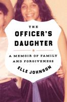 The Officer's Daughter: A Memoir of Family and Forgiveness Cover Image