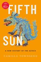 Fifth Sun: A New History of the Aztecs Cover Image