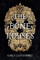 The Bone Houses Cover Image