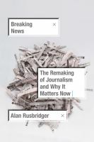 Breaking News: The Remaking of Journalism and Why It Matters Now Cover Image