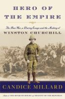 Hero of the Empire: The Boer War, A Daring Escape, and the Making of Winston Churchill Cover Image