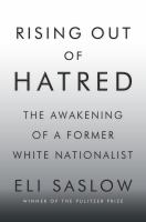 Rising Out of Hatred: The Awakening of a Former White Nationalist Cover Image