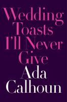 Wedding Toasts I'll Never Give Cover Image