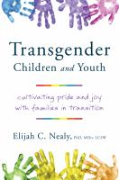 Transgender Children and Youth: Cultivating Pride and Joy with Families in Transition Cover Image