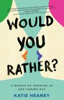 Would You Rather?: a Memoir of Growing Up and Coming Out Cover Image