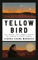 Yellow Bird: Oil, Murder, and a Woman's Search for Justice in Indian Country Cover Image