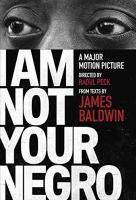 I Am Not Your Negro: From Texts by James Baldwin Cover Image
