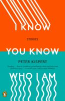 I Know You Know Who I Am : Stories Cover Image