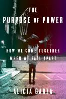 The Purpose of Power: How We Come Together When We Fall Apart Cover Image